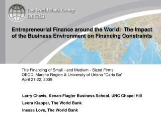 Larry Chavis, Kenan-Flagler Business School, UNC Chapel Hill Leora  Klapper, The World Bank Inessa Love, The World Bank
