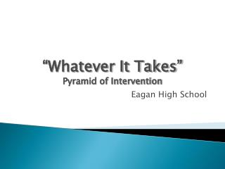 """Whatever It Takes"" Pyramid of Intervention"