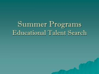 Summer Programs  Educational Talent Search