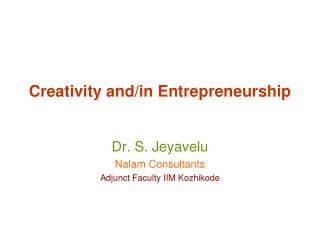 Creativity and/in Entrepreneurship