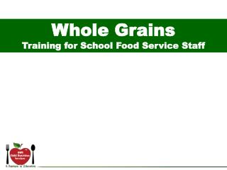 Whole Grains Training for School Food Service Staff