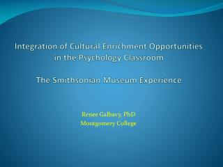 Integration of Cultural Enrichment Opportunities in the Psychology Classroom  The Smithsonian Museum Experience