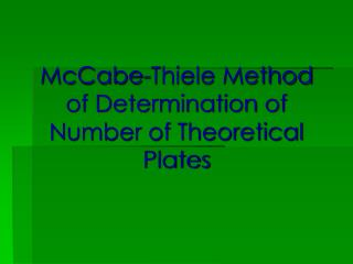 McCabe-Thiele Method of Determination of Number of Theoretical Plates