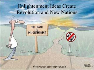 Enlightenment Ideas Create Revolution and New Nations