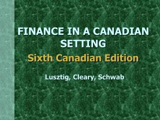 FINANCE IN A CANADIAN SETTING Sixth Canadian Edition