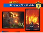 NFIRS 3 Structure Fire Module