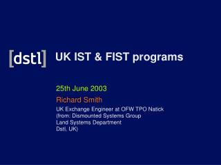 25th June 2003 Richard Smith UK Exchange Engineer at OFW TPO Natick (from: Dismounted Systems Group Land Systems Departm