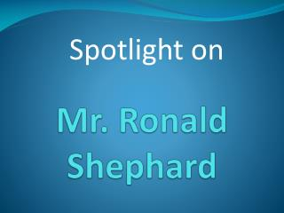 Mr. Ronald  Shephard