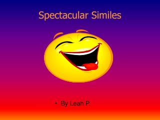 Spectacular Similes