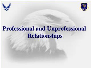 Professional and Unprofessional  Relationships