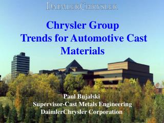 Chrysler Group Trends for Automotive Cast Materials