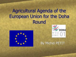 Agricultural Agenda of the European Union for the Doha Round