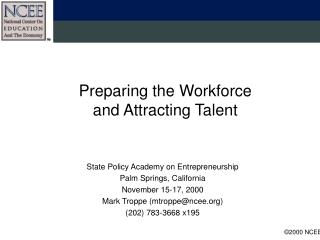 Preparing the Workforce  and Attracting Talent