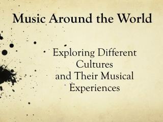 Music Around the World