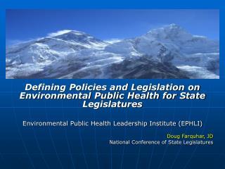 Defining Policies and Legislation on Environmental Public Health for State Legislatures Environmental Public Health Lead