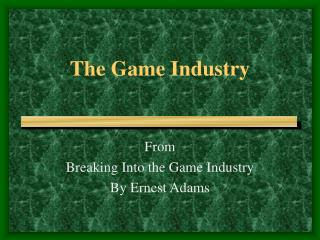 The Game Industry