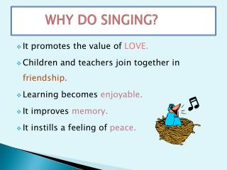 WHY DO SINGING?