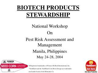 BIOTECH PRODUCTS STEWARDSHIP