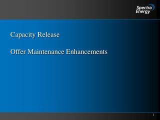 Capacity Release Offer Maintenance Enhancements