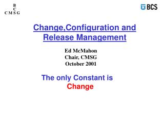 Change,Configuration and Release Management