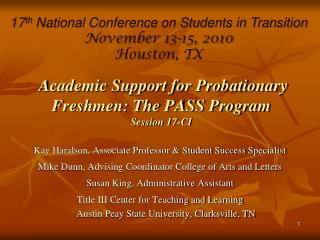 Academic Support for Probationary Freshmen: The PASS Program  Session 17-CI