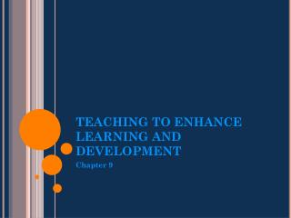 TEACHING TO ENHANCE LEARNING AND DEVELOPMENT