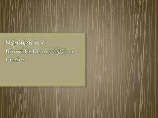 Northern WV Brownfields Assistance Center