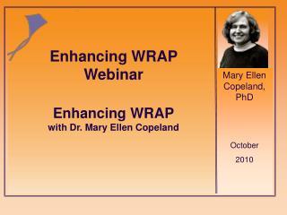 Mary Ellen Copeland, PhD October 2010