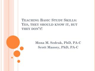 Teaching Basic Study Skills: Yes, they should know it, but they don't!