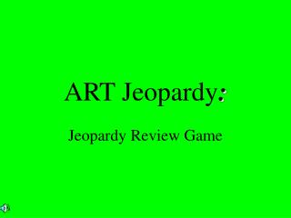 ART Jeopardy :