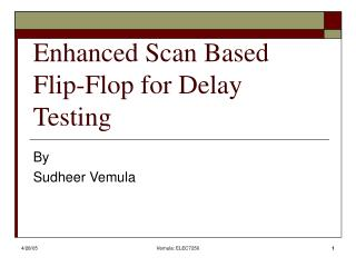 Enhanced Scan Based Flip-Flop for Delay Testing