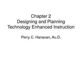 Chapter 2 Designing and Planning Technology Enhanced Instruction