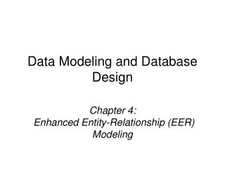Chapter 4:  Enhanced Entity-Relationship (EER) Modeling