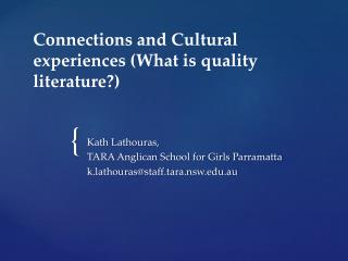 Connections and Cultural experiences (What is quality literature?)