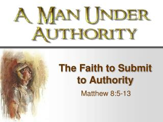 The Faith to Submit to Authority