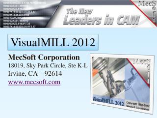 MecSoft Corporation 18019, Sky Park Circle, Ste K-L Irvine, CA – 92614 www.mecsoft.com