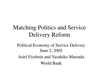 Matching Politics and Service Delivery Reform