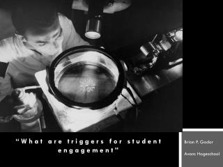 """ What  are  triggers for  student engagement"""