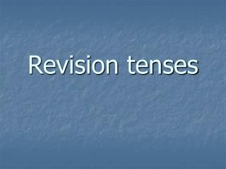 Revision tenses