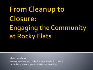 From Cleanup to Closure: Engaging the Community at Rocky Flats