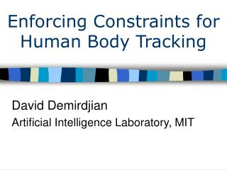 Enforcing Constraints for Human Body Tracking