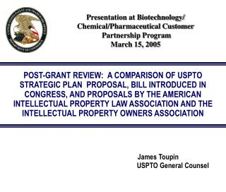 POST-GRANT REVIEW:  A COMPARISON OF USPTO  STRATEGIC PLAN  PROPOSAL, BILL INTRODUCED IN