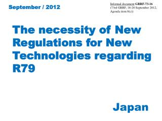 The necessity of New Regulations for New Technologies regarding R79