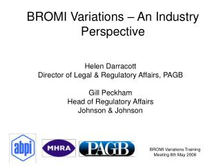 BROMI Variations – An Industry Perspective