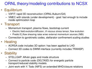 ORNL theory/modeling contributions to NCSX