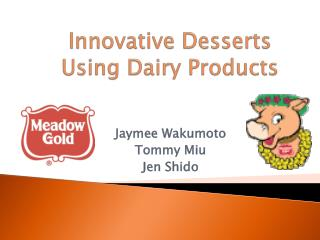 Innovative Desserts Using Dairy Products