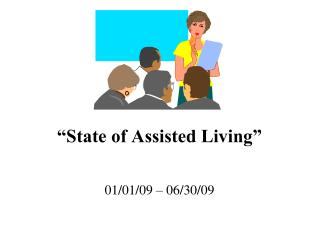 """State of Assisted Living"""