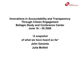 Innovations in Accountability and Transparency  Through Citizen Engagement Bellagio Study and Conference Center June 16