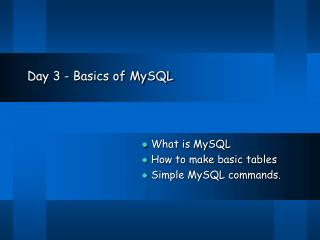 Day 3 - Basics of MySQL