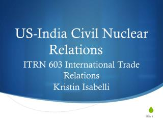 US-India Civil Nuclear Relations